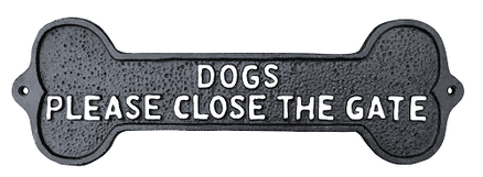 Dogs Please Close The Gate Sign