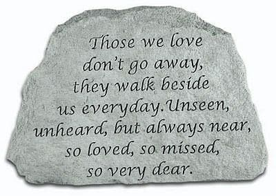 Those We Love Don't Go Away Memorial Stone.