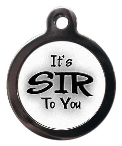 Pet ID Tag Dog ITS SIR TO YOU - 2