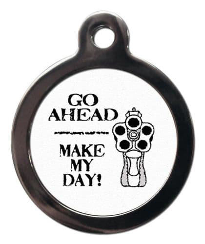 Pet ID Tag Go ahead make my day  Personalised tag