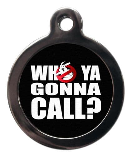 Pet ID Tag Who you gonna call ?